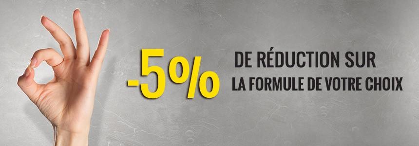 -5% Sur la formule de votre choix